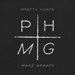 PRETTY HURTS - Make Graves 12''