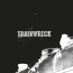 TRAINWRECK - Trainwreck LP