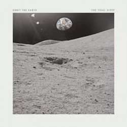 THE TIDAL SLEEP / ORBIT THE EARTH - Split 12''