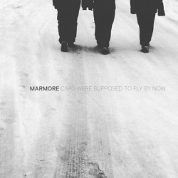 MARMORE - Cars Were Supposed To Fly By Now LP