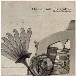 THISISMETHINKINGOFYOU - Thalamic Incongruity 7''