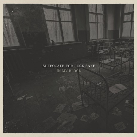 SUFFOCATE FOR FUCK SAKE - In My Blood CD