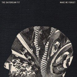 THE DAYDREAM FIT - Make Me Forget 7''