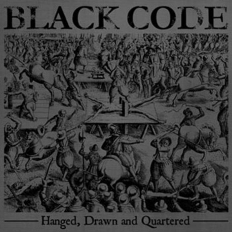 BLACK CODE - Hang, Drawn and Quatered LP