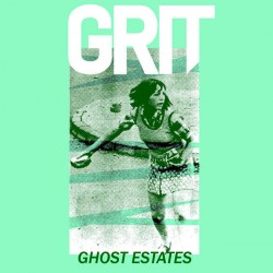 GRIT - Ghost Estates Demo 7''