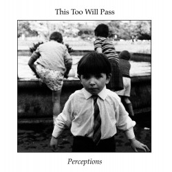 THIS TOO WILL PASS - Perceptions LP