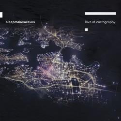 SLEEPMAKESWAVES - Love of Cartography 2xLP
