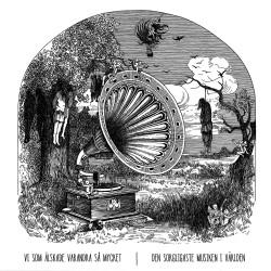 VI SOM ÄLSKADE VARANDRA SA MYCKET - Den Sorgaligaste Musiken I Världen CD