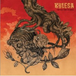 KYLESA - Time will Fuse Its Worse LP