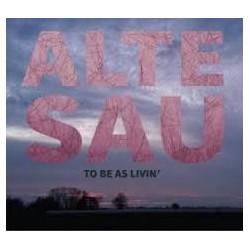 ALTE SAU - To Be As Livin' CD