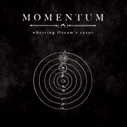 MOMENTUM - Whetting Occam's Razor CD