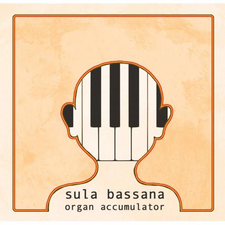 SULA BASSANA - Organ Accumulator CD