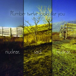 THE NUMBER 12 LOOKS LIKE YOU - Nuclear Sad Nuclear CD