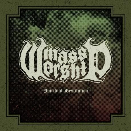 MASS WORSHIP - Spiritual Destitution 7''