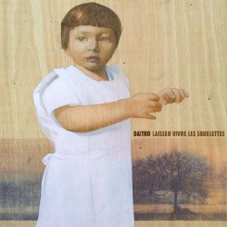 DAITRO - Laisser Vivre Les Squelettes LP
