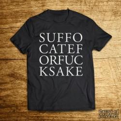 SUFFOCATE FOR FUCK SAKE - Logo SHIRT (Black)