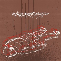 WRISTMEETSRAZOR -  I Talk To God… But The Sky Is Empty 2x7''