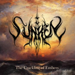 SUNKEN The Crackling Of Embers LP
