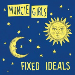 MUNCIE GIRLS - Fixed Ideals LP
