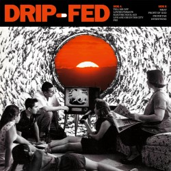 DRIP-FED - Dripfed LP