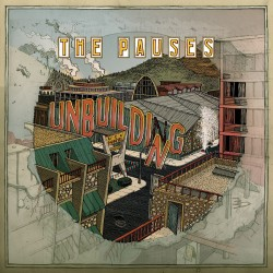 THE PAUSES - Unbuilding LP