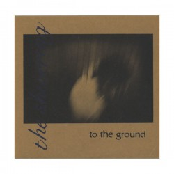 """SHIVERING, THE - To The Ground 10"""""""