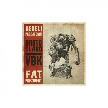DEBELI PRECJEDNIK / FAT PREZIDENT - Bruto Slavo / VBK LP