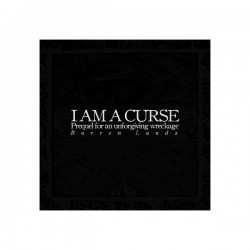 I AM A CURSE - Prequel For An Unforgiving Wreckage LP