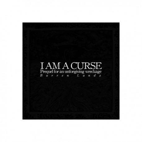I AM A CURSE - Prequel For An Unforgiving Wreckage LP