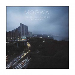 MOGWAI - Hardcore Will Never Die, But You 2xLP
